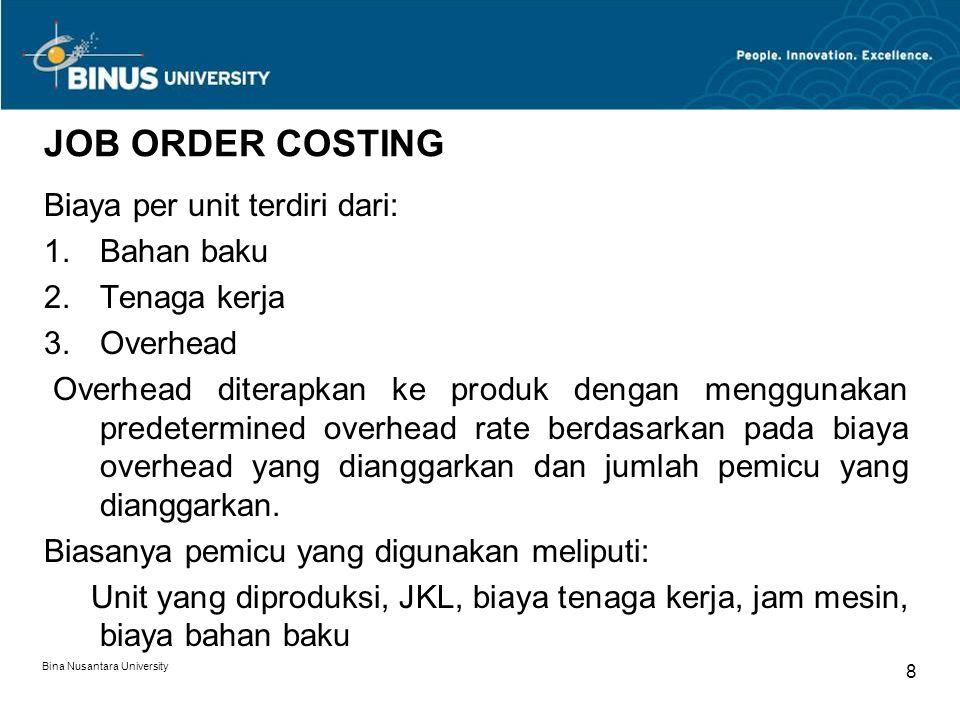 JOB ORDER COSTING Biaya per unit terdiri dari: Bahan baku Tenaga kerja