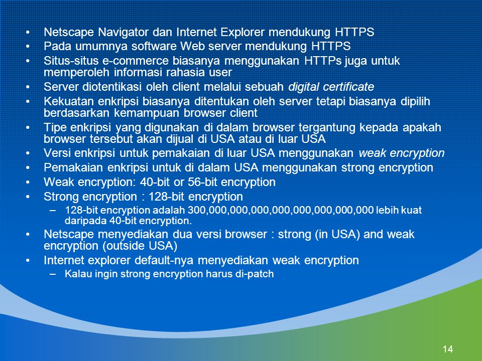 Netscape Navigator dan Internet Explorer mendukung HTTPS