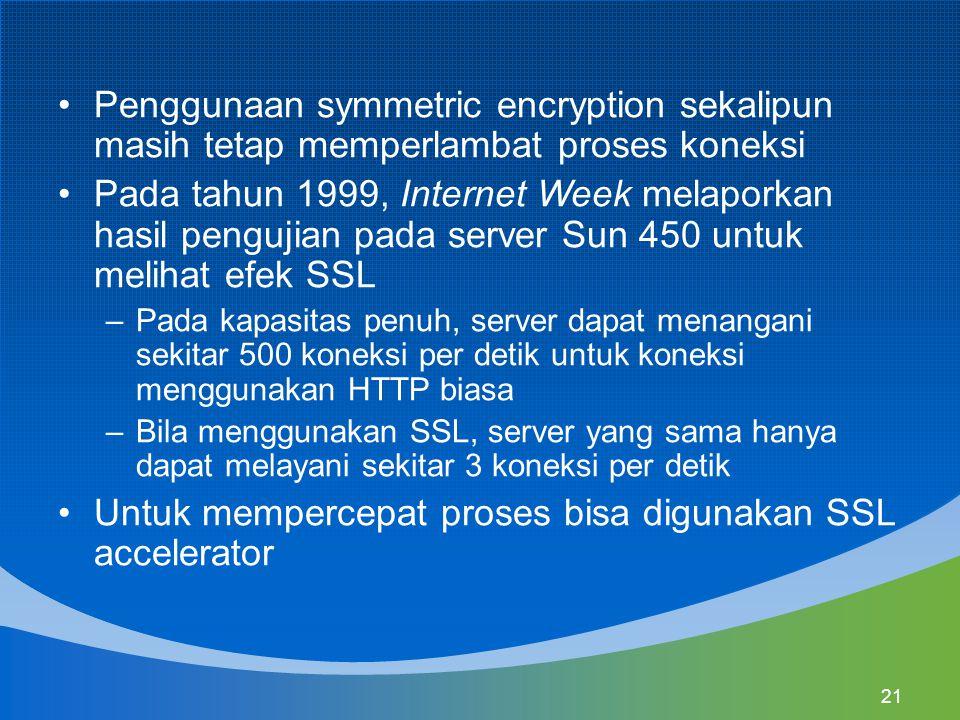 Untuk mempercepat proses bisa digunakan SSL accelerator