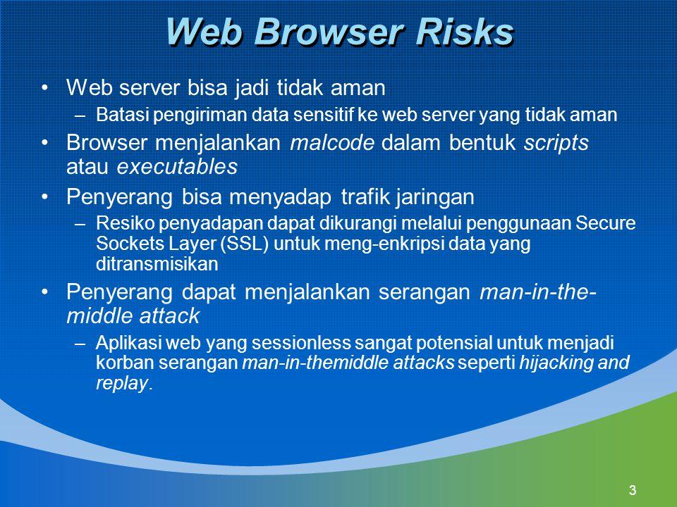 Web Browser Risks Web server bisa jadi tidak aman