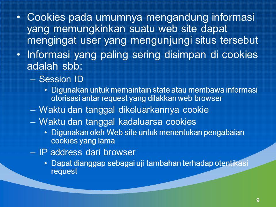 Informasi yang paling sering disimpan di cookies adalah sbb: