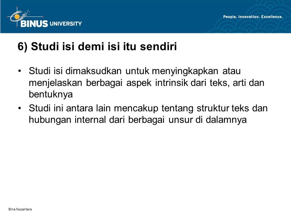 6) Studi isi demi isi itu sendiri
