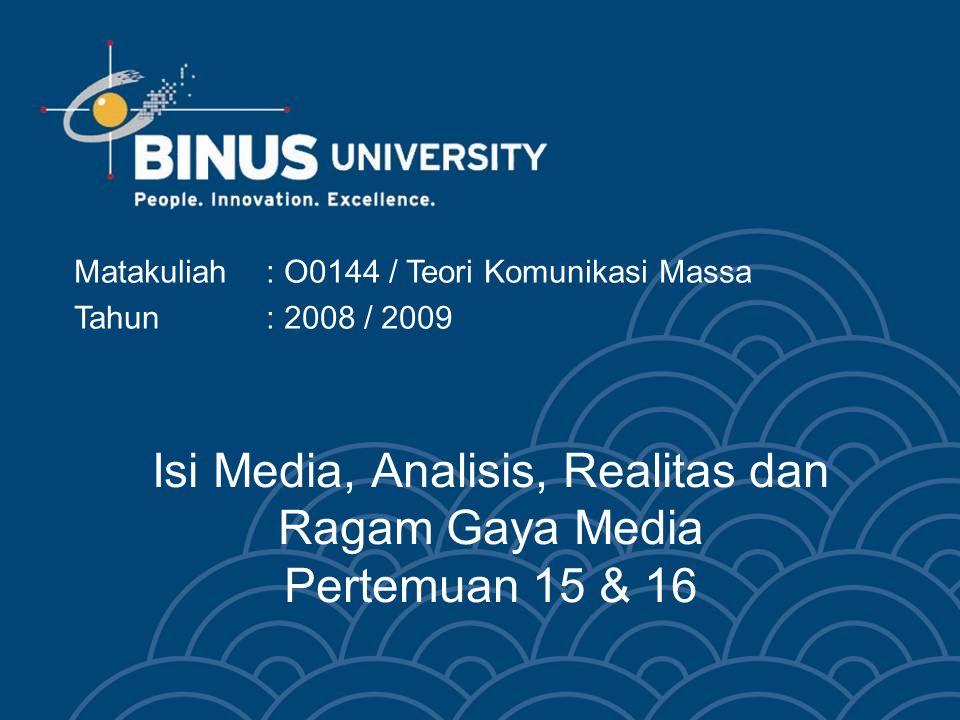 Isi Media, Analisis, Realitas dan Ragam Gaya Media Pertemuan 15 & 16