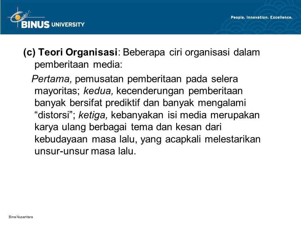 (c) Teori Organisasi: Beberapa ciri organisasi dalam pemberitaan media: