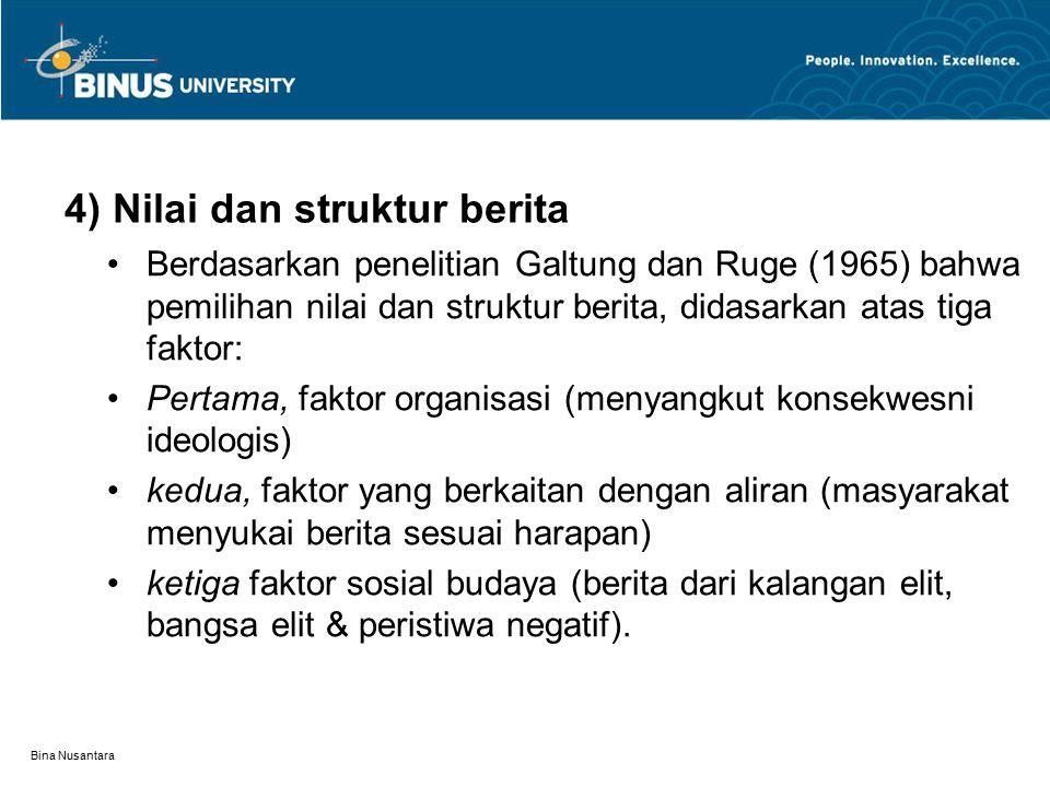 4) Nilai dan struktur berita