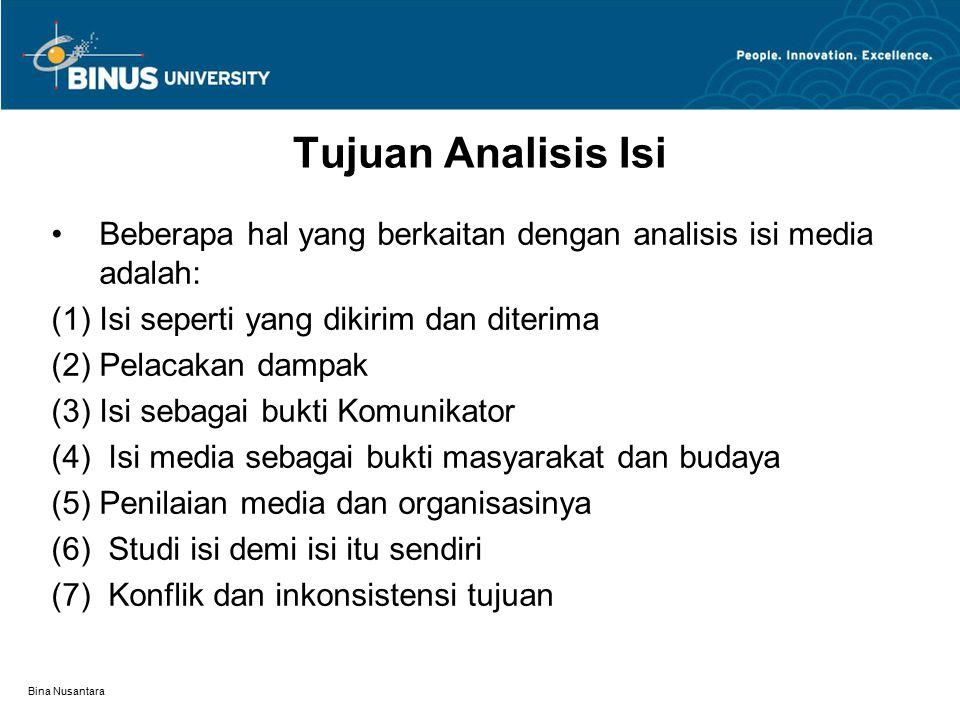 Tujuan Analisis Isi Beberapa hal yang berkaitan dengan analisis isi media adalah: Isi seperti yang dikirim dan diterima.