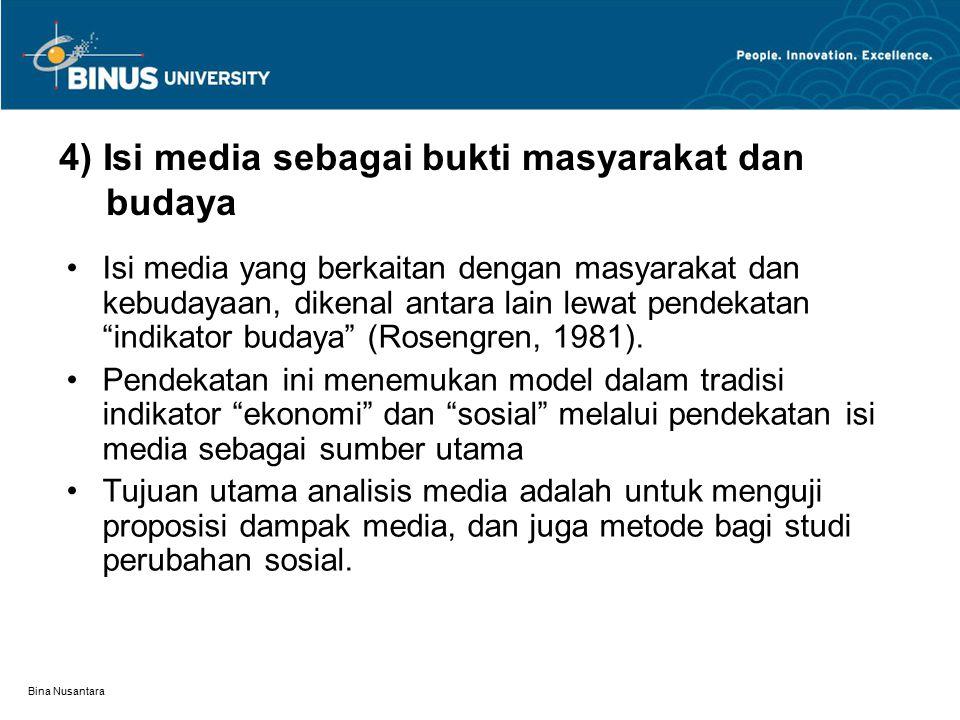 4) Isi media sebagai bukti masyarakat dan budaya
