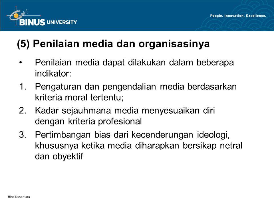 (5) Penilaian media dan organisasinya