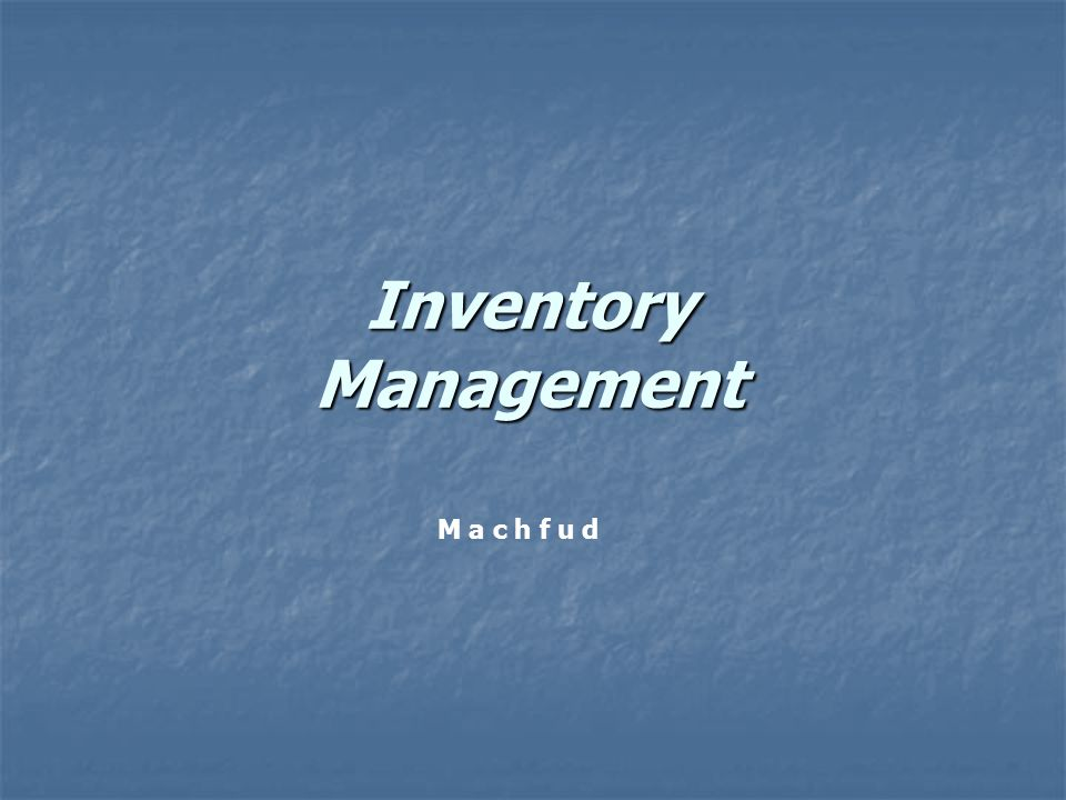 Inventory Management M a c h f u d