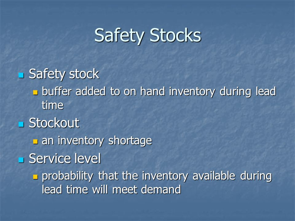 Safety Stocks Safety stock Stockout Service level