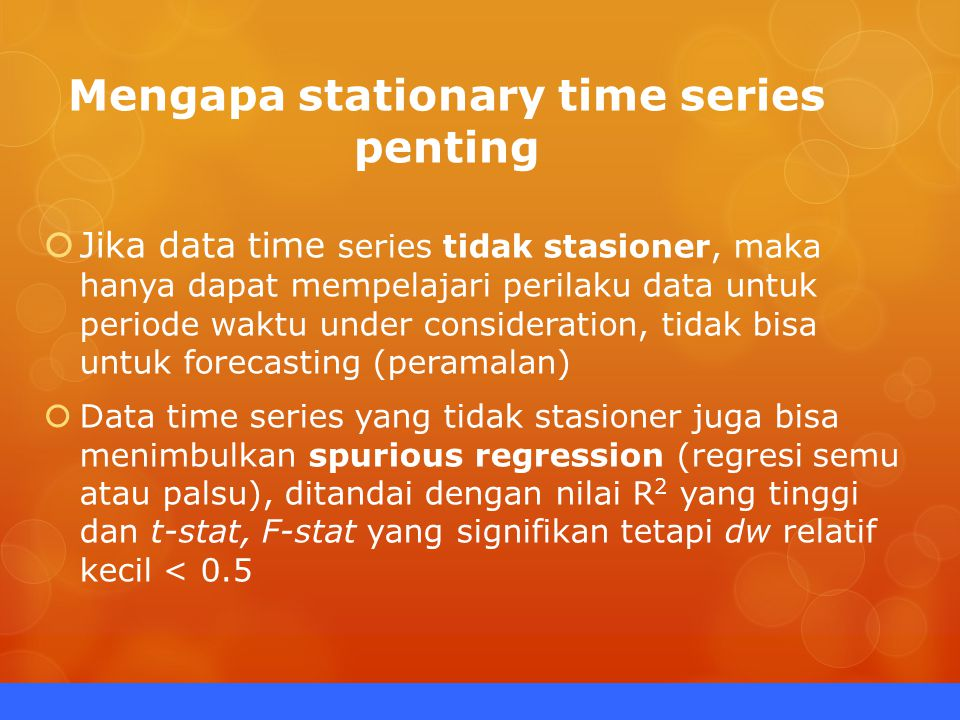 Mengapa stationary time series penting
