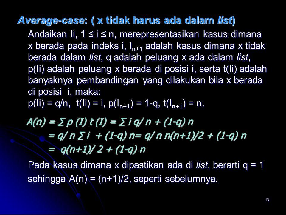 Average-case: ( x tidak harus ada dalam list)
