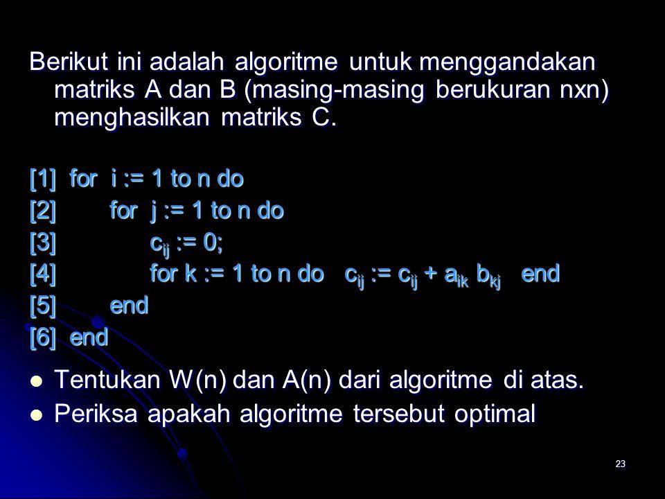 Tentukan W(n) dan A(n) dari algoritme di atas.