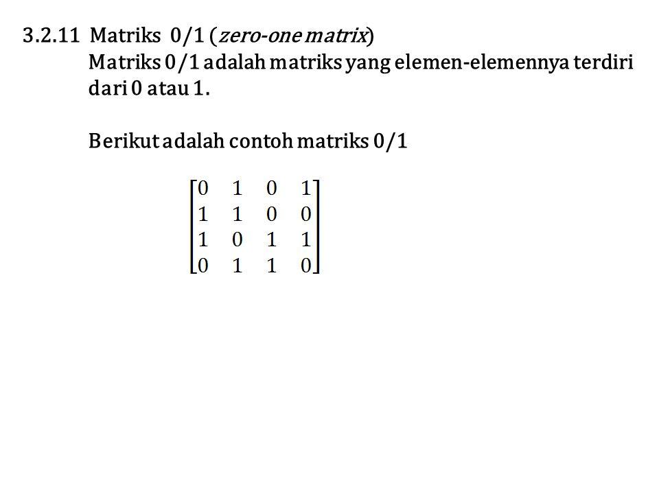 3.2.11 Matriks 0/1 (zero-one matrix)