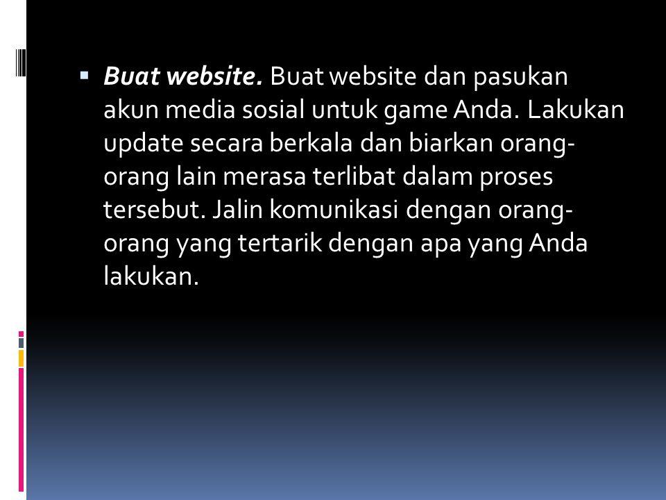 Buat website. Buat website dan pasukan akun media sosial untuk game Anda.