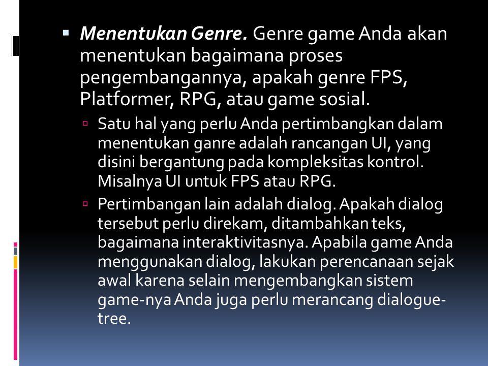 Menentukan Genre. Genre game Anda akan menentukan bagaimana proses pengembangannya, apakah genre FPS, Platformer, RPG, atau game sosial.