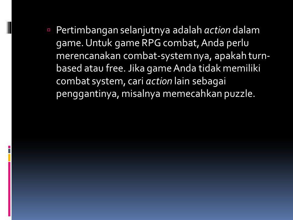 Pertimbangan selanjutnya adalah action dalam game