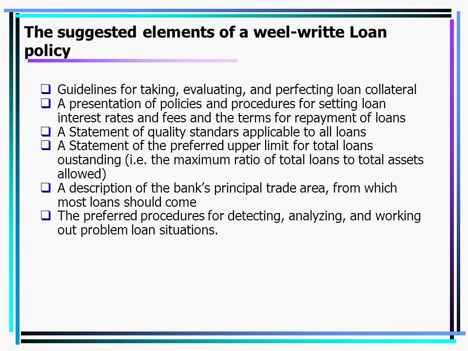 The suggested elements of a weel-writte Loan policy