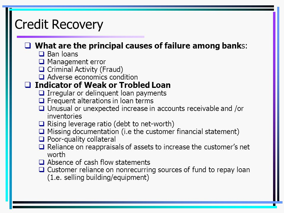 Credit Recovery What are the principal causes of failure among banks: