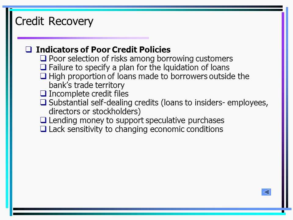 Credit Recovery Indicators of Poor Credit Policies