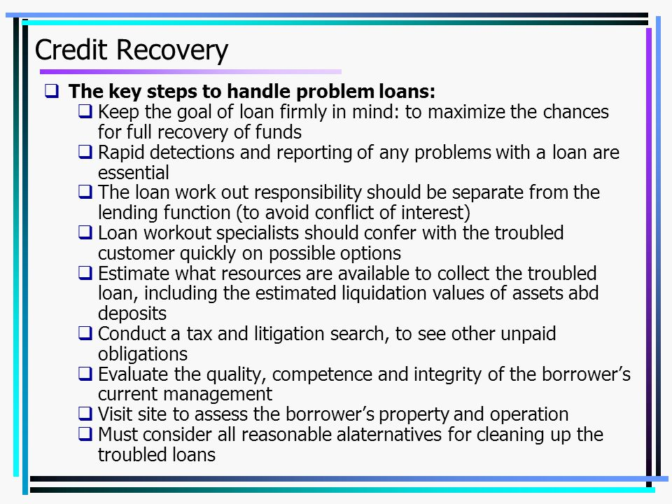 Credit Recovery The key steps to handle problem loans: