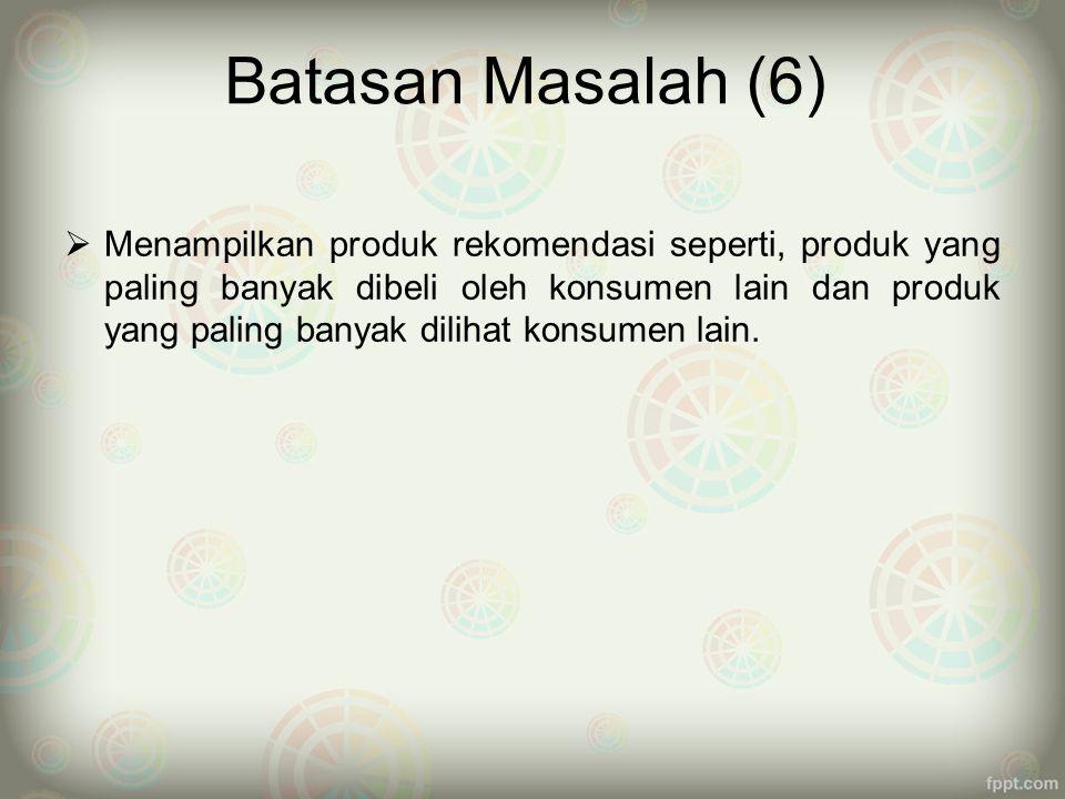 Batasan Masalah (6)