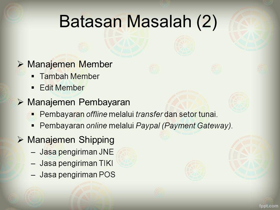 Batasan Masalah (2) Manajemen Member Manajemen Pembayaran
