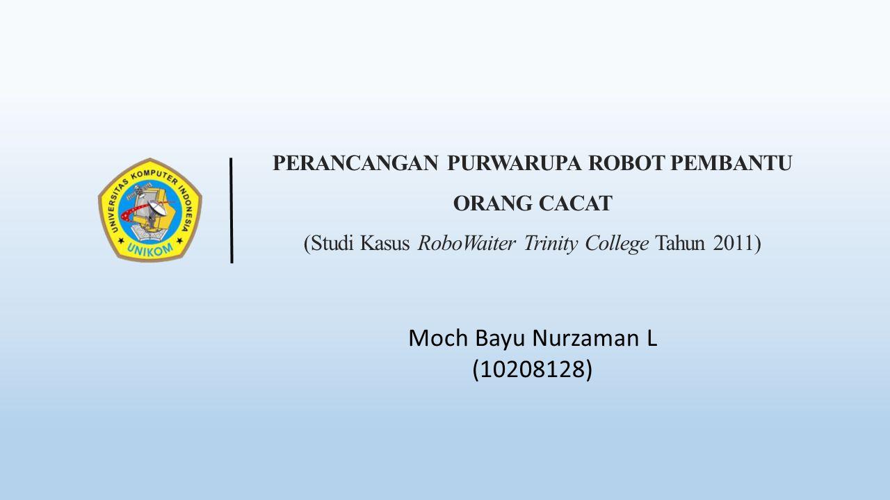 PERANCANGAN PURWARUPA ROBOT PEMBANTU ORANG CACAT (Studi Kasus RoboWaiter Trinity College Tahun 2011)
