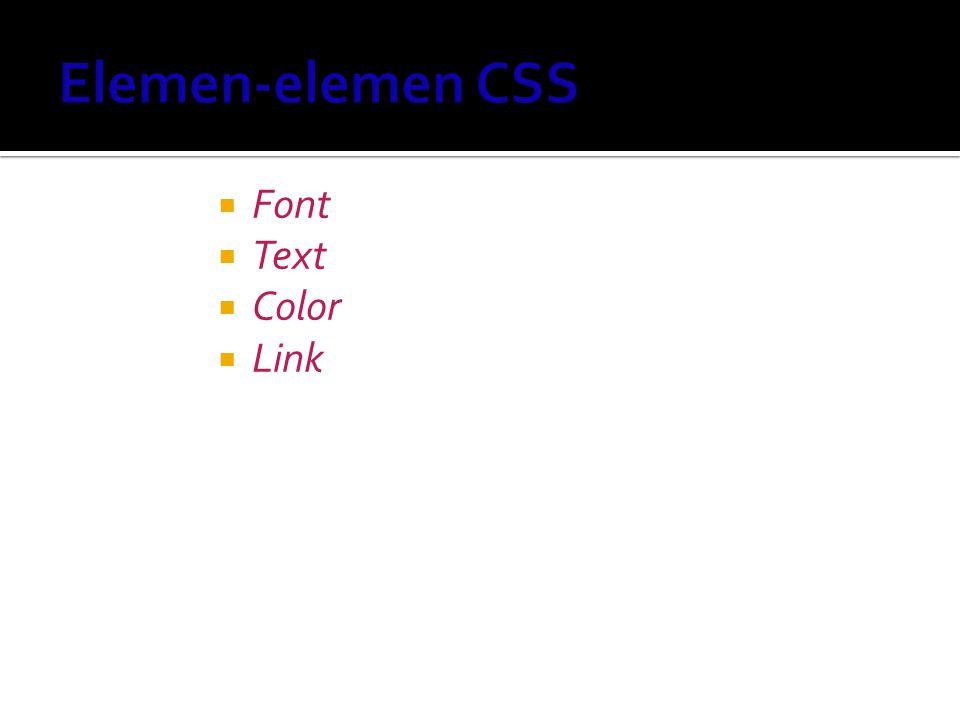 Elemen-elemen CSS Font Text Color Link