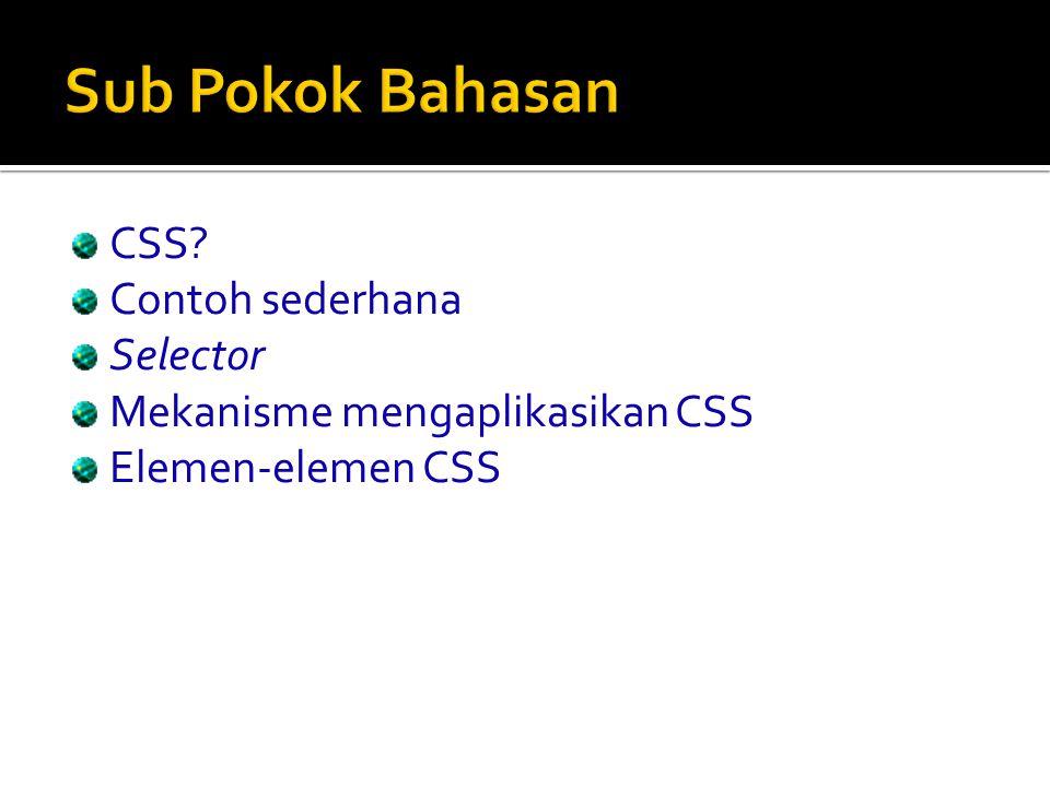 Sub Pokok Bahasan CSS Contoh sederhana Selector