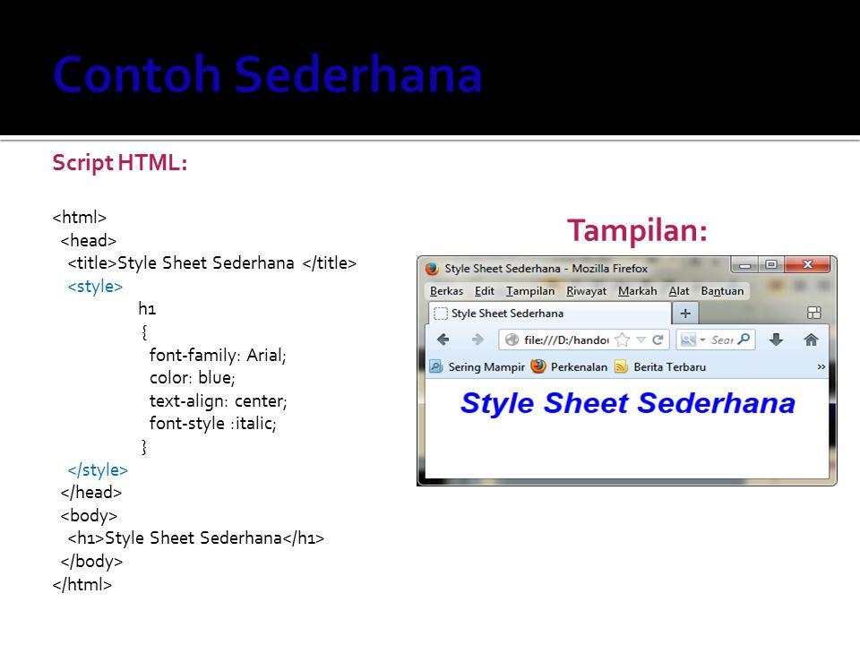 Contoh Sederhana Tampilan: Script HTML: <html> <head>
