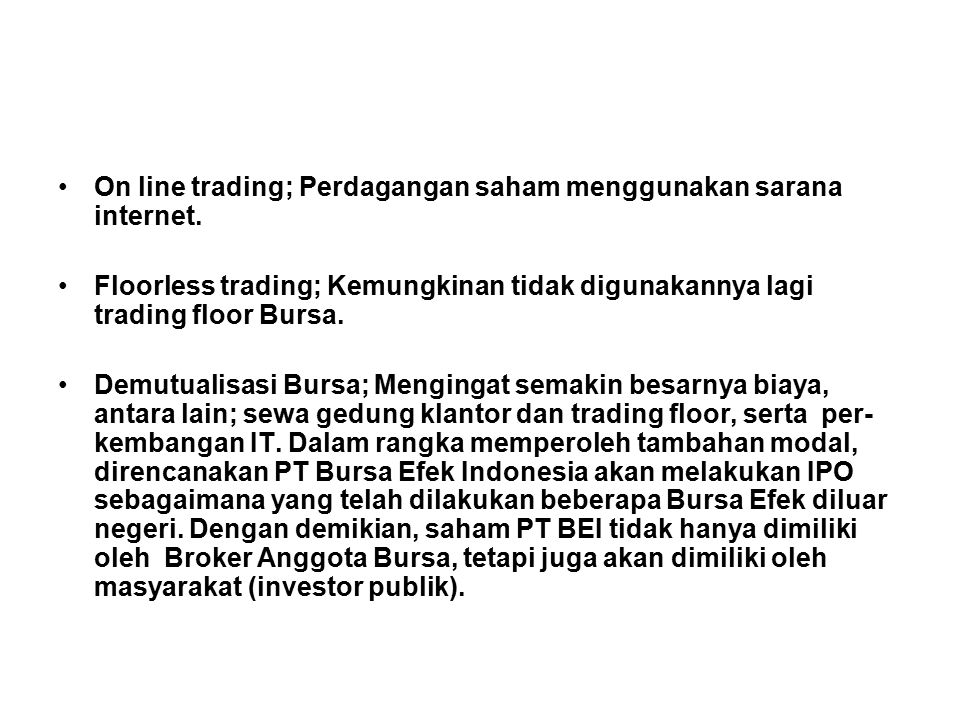 On line trading; Perdagangan saham menggunakan sarana internet.