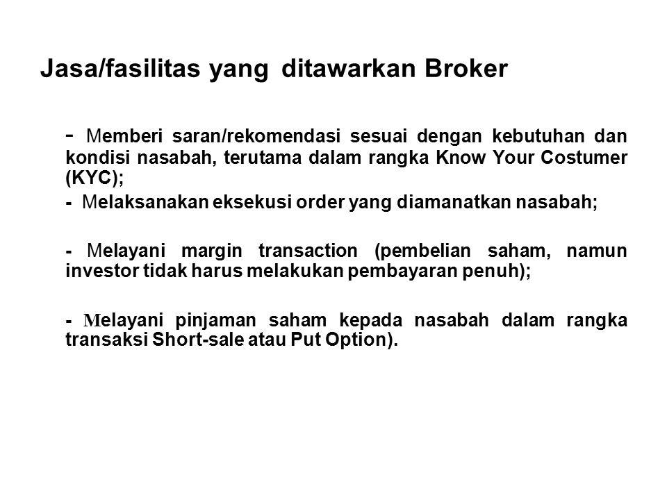 Jasa/fasilitas yang ditawarkan Broker