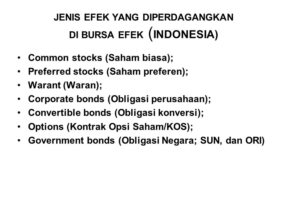 JENIS EFEK YANG DIPERDAGANGKAN DI BURSA EFEK (INDONESIA)