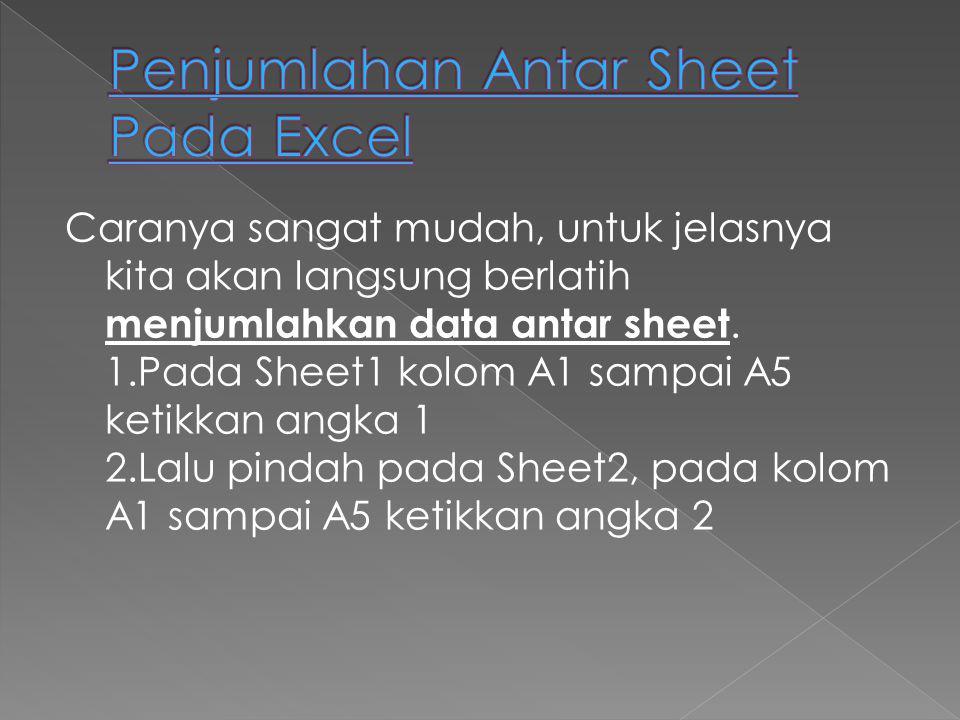 Penjumlahan Antar Sheet Pada Excel