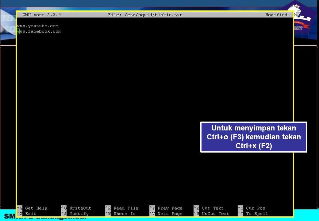 Untuk menyimpan tekan Ctrl+o (F3) kemudian tekan Ctrl+x (F2)
