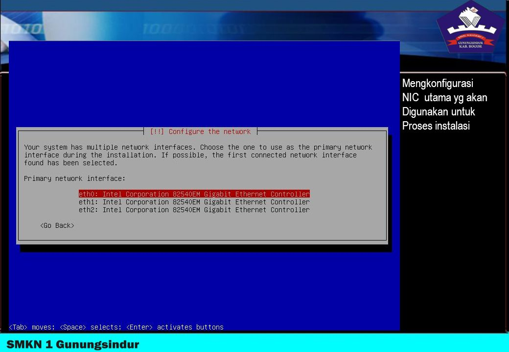 Mengkonfigurasi NIC utama yg akan Digunakan untuk Proses instalasi