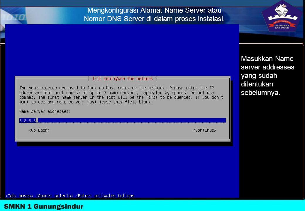 Mengkonfigurasi Alamat Name Server atau