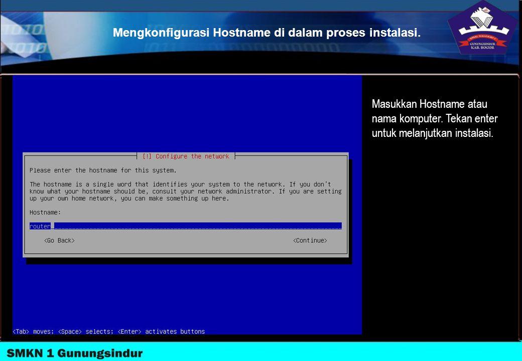 Mengkonfigurasi Hostname di dalam proses instalasi.