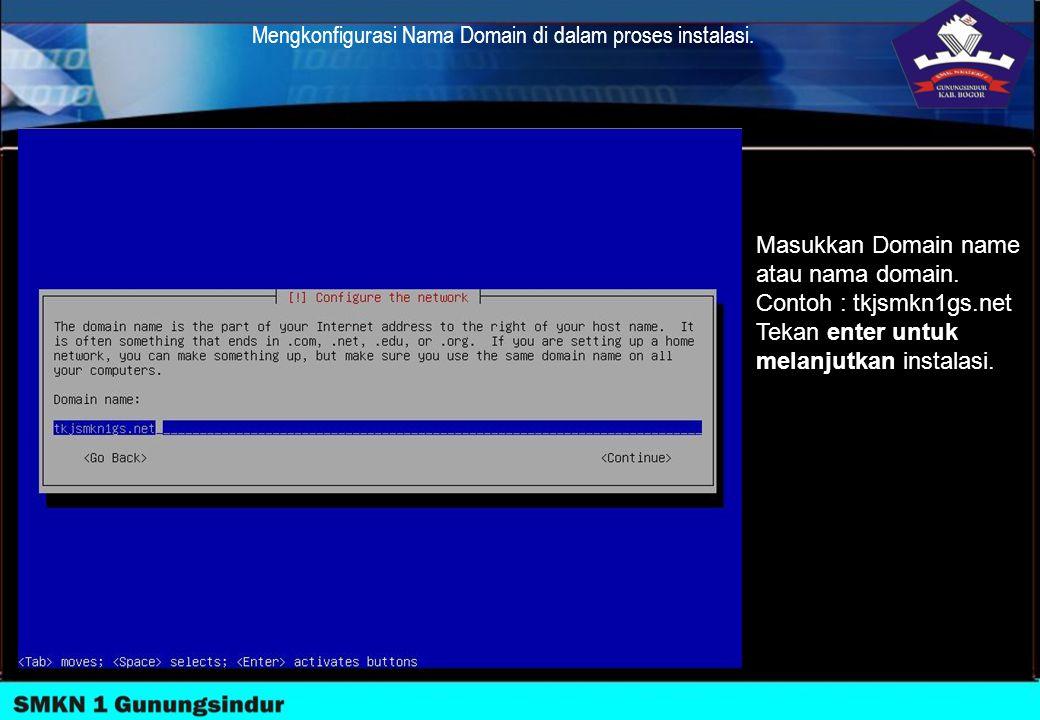 Mengkonfigurasi Nama Domain di dalam proses instalasi.