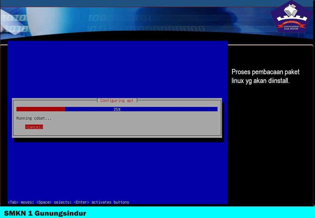 Proses pembacaan paket linux yg akan diinstall.