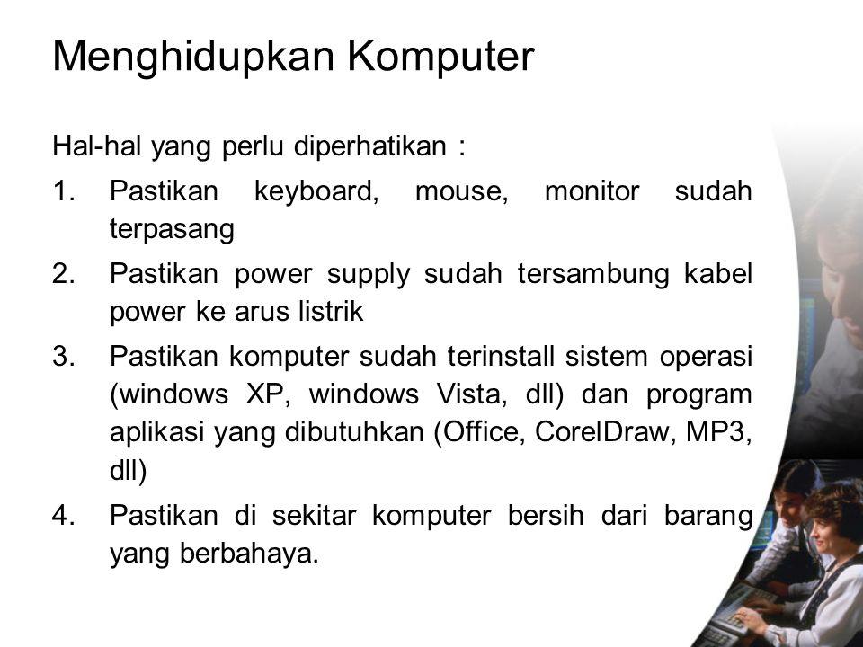 Menghidupkan Komputer
