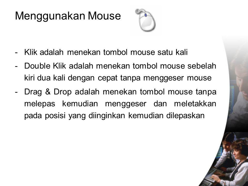 Menggunakan Mouse Klik adalah menekan tombol mouse satu kali