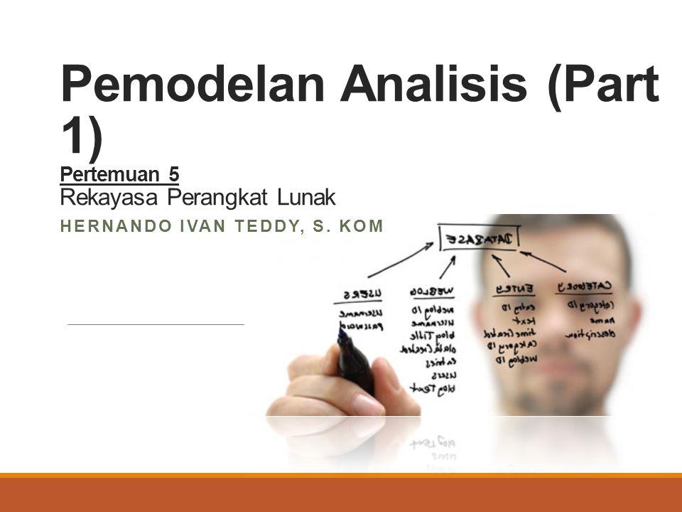 Pemodelan Analisis (Part 1) Pertemuan 5 Rekayasa Perangkat Lunak
