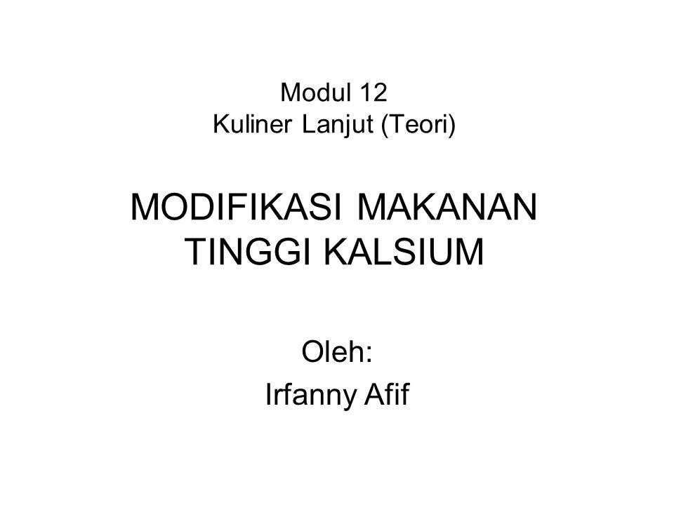 Modul 12 Kuliner Lanjut (Teori) MODIFIKASI MAKANAN TINGGI KALSIUM