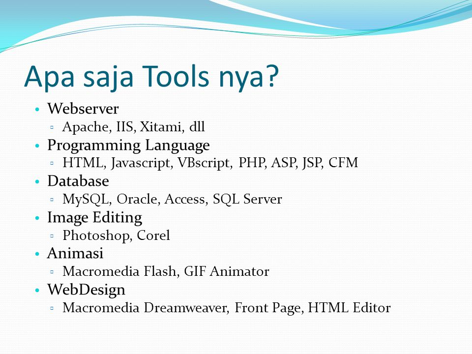 Apa saja Tools nya Webserver Programming Language Database
