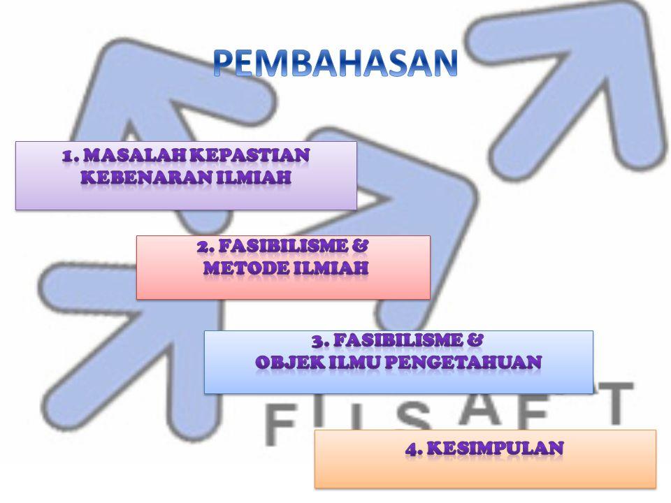 1. MASALAH KEPASTIAN KEBENARAN ILMIAH OBJEK ILMU PENGETAHUAN