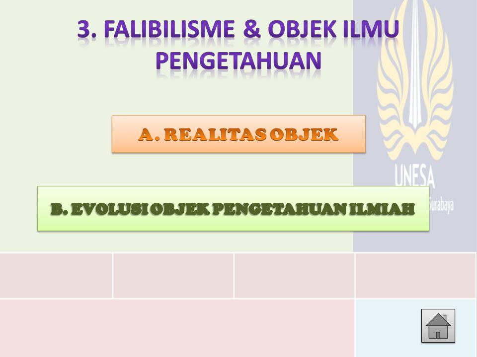 3. FALIBILISME & OBJEK ILMU PENGETAHUAN