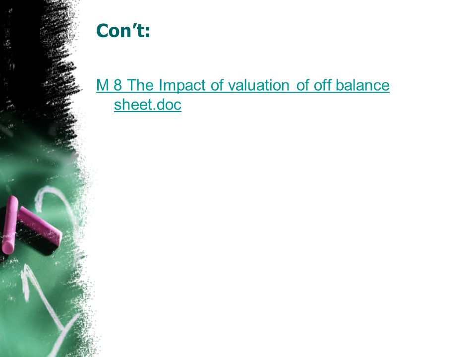 Con't: M 8 The Impact of valuation of off balance sheet.doc