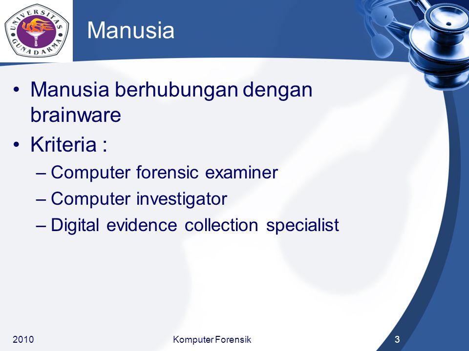 Manusia Manusia berhubungan dengan brainware Kriteria :
